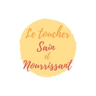 Le toucher sain et nourrissant